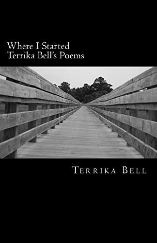 Where I Started Terrika Bell's Poems (Paperback): Terrika Bell