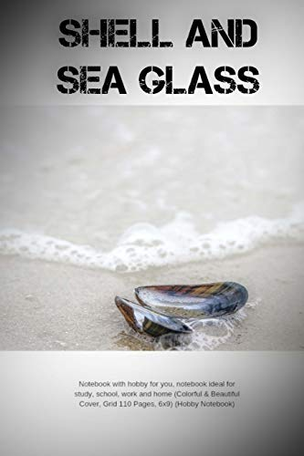 Shell and Sea Glass: Notebook with Hobby: Hobby Notebook