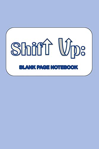 Shift Up Blank Notebook: College Ruled Blank: Birdie Chesson