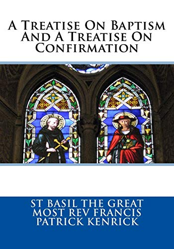 A Treatise On Baptism And A Treatise: Most Rev Francis