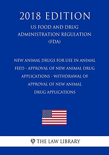 New Animal Drugs for Use in Animal: The Law Library