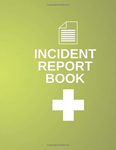 9781727617542: Incident Report Book: Record Accidents & Incident on your Construction site, Business, Industry, Company Office, Store, Shop, Restaurant Hazzard, ... pages: Volume 13 (Health and Safety Reports)