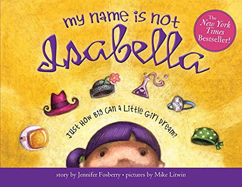 9781728223025: My Name is Not Isabella: Just How Big Can a Little Girl Dream?