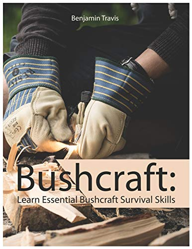 9781728689838: BushCraft: Learn Essential Bush Craft Survival Skills