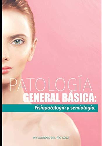 9781728707389: PATOLOGÍA GENERAL BÁSICA: Fisiopatología y semiología