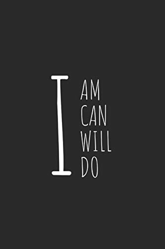 9781728795386: I AM, I CAN, I WILL, I DO: Blank Lined Writing Journal Notebook Diary 6x9