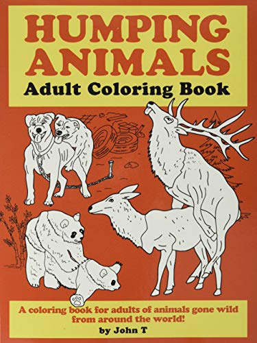 9781728837611: Humping Animals Adult Coloring Book: Hilariously funny coloring book of animals gone wild! Color, laugh, and relax!