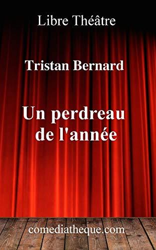 9781728944142: Un perdreau de l'année: Texte intégral de la pièce, précédé des réactions de la critique lors de la création