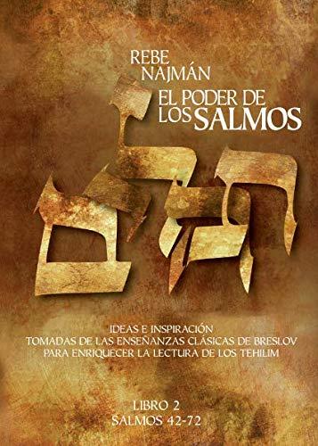 9781728960586: El Poder de los Salmos - Libro II - Salmos 42-72: Ideas e Inspiración Tomadas de las enseñanzas clásicas de Breslov Para enriquecer la Lectura de los Tehilim (Spanish Edition)