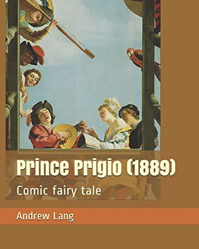 Prince Prigio (1889): Comic Fairy Tale: Browne, Gordon
