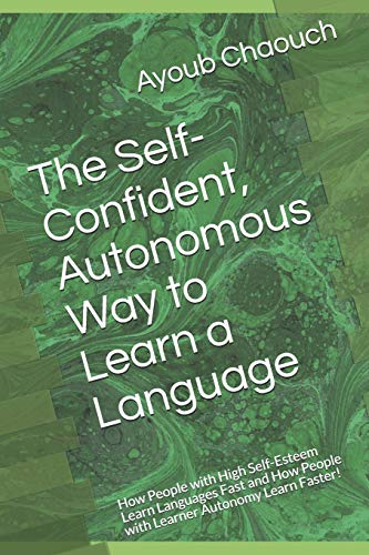 The Self-Confident, Autonomous Way to Learn a: Ayoub Chaouch