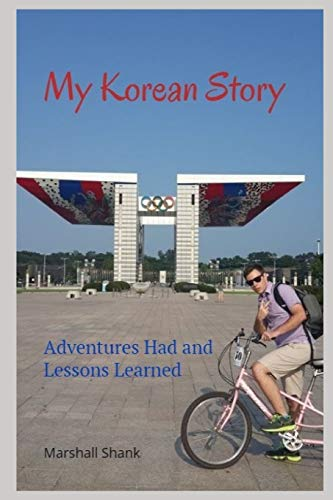 9781729431511: My Korean Story: Adventures Had and Lessons Learned