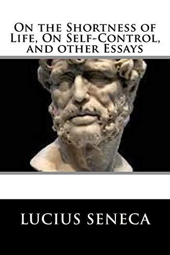 On the Shortness of Life, On Self-Control,: Seneca, Lucius
