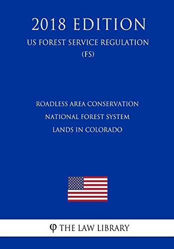 Roadless Area Conservation - National Forest System: The Law Library