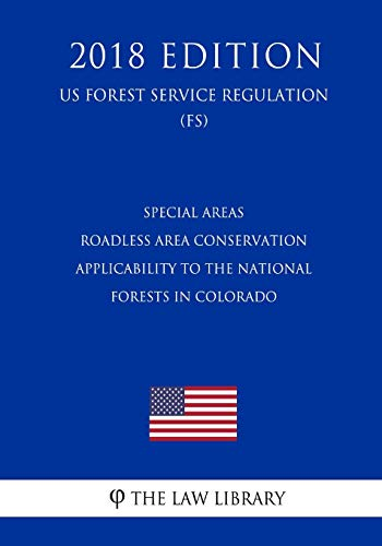 Special Areas - Roadless Area Conservation -: The Law Library