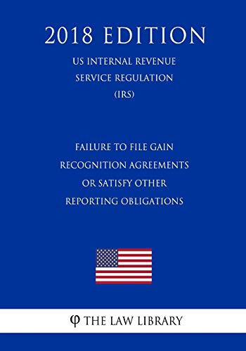 Failure to File Gain Recognition Agreements or: The Law Library