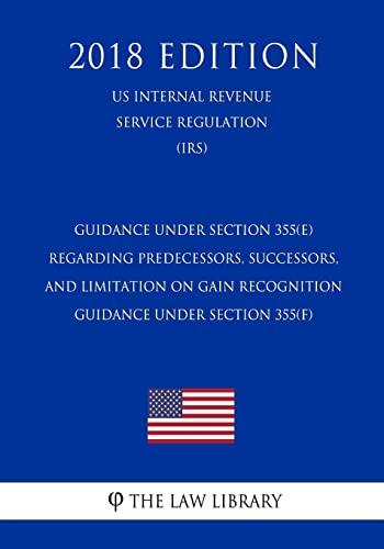 Guidance Under Section 355(e) Regarding Predecessors, Successors,: The Law Library