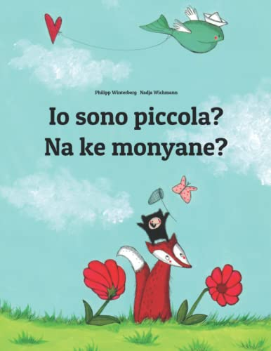 9781729862209: Io sono piccola? Na ke monyane?: Italian-Sesotho [Lesotho]/Southern Sotho: Children's Picture Book (Bilingual Edition)