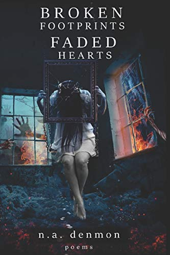 Broken Footprints Faded Hearts (Paperback): Nicholas Denmon
