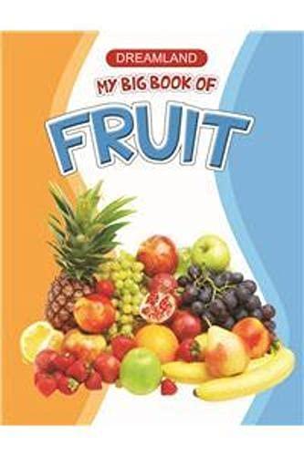 My Big Book Of Fruits: Dreamland Publications