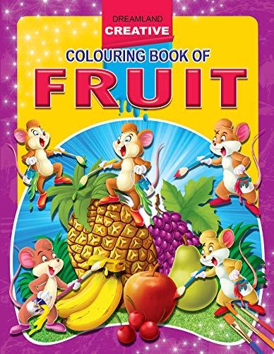 Creative Colouring Book - Fruits: Dreamland Publications