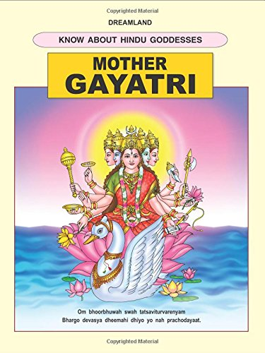 Mother Gayatri Dreamland's Know About Hindu Goddesses: M.D. Gupta