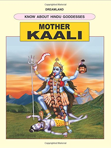 Mother Kali Dreamland's Know About Hindu Goddesses: M.D. Gupta