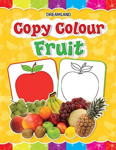 Copy Colour - Fruits: Dreamland Publications