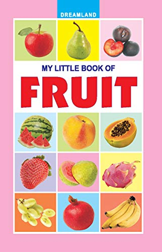 My Little Book - Fruits: Dreamland Publications