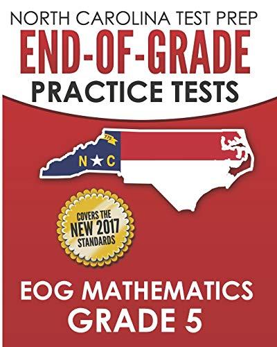 9781730735585: NORTH CAROLINA TEST PREP End-of-Grade Practice Tests EOG Mathematics Grade 5: Preparation for the End-of-Grade Mathematics Assessments