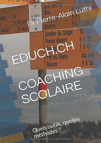 9781730809897: Coaching scolaire Quels outils et Quelles méthodes ?