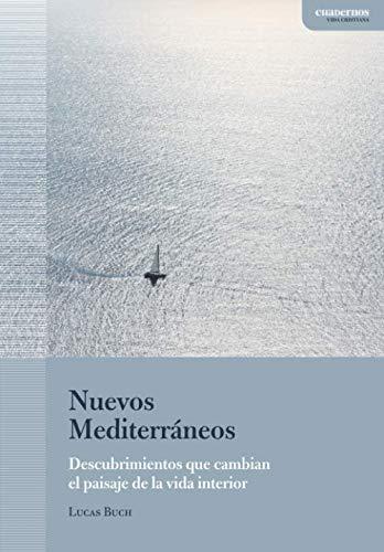 9781730922749: Nuevos Mediterráneos: Descubrimientos que cambian el paisaje de la vida interior, de la mano de san Josemaría (Cuadernos | Vida cristiana)