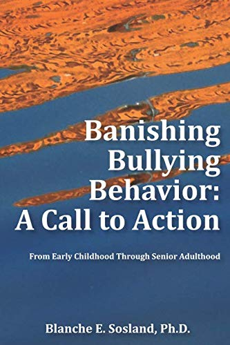 9781730941696: Banishing Bullying Behavior: A Call to Action: From Early Childhood Through Senior Adulthood