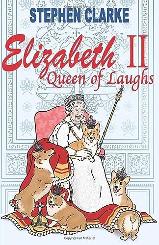 9781730954719: Elizabeth II, Queen of Laughs