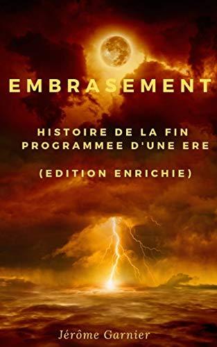 9781731148315: Embrasement: Histoire de la fin programmée d'une ère (Seconde édition)