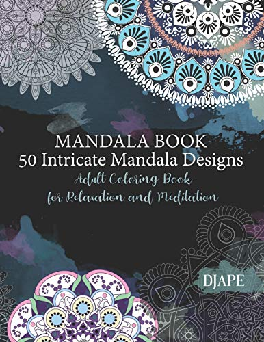 9781731266460: Mandala Book - 50 Intricate Mandala Designs: Adult Coloring Book for Relaxation and Meditation