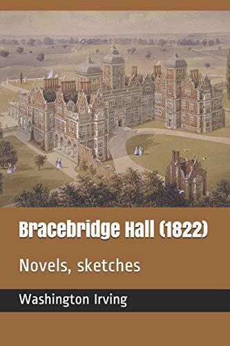 9781731451514: Bracebridge Hall (1822): Novels, sketches