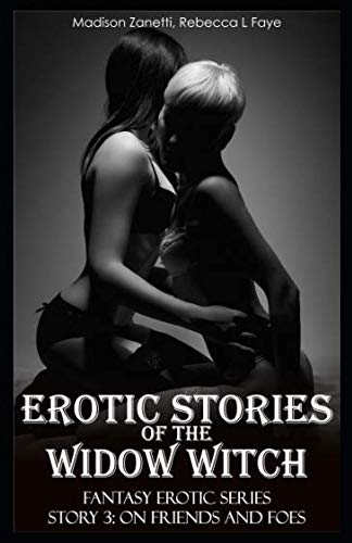 Erotic Stories of the Widow Witch -: Madison Zanetti