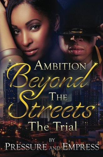 Ambition Beyond the Streets: The Trial (Volume: Pressure and Empress