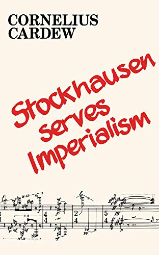 9781732098695: Stockhausen Serves Imperialism and Other Articles: With Commentary and Notes
