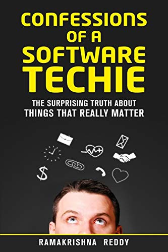 Stock image for Confessions of a Software Techie : The Surprising Truth about Things That Really Matter for sale by ThriftBooks-Atlanta