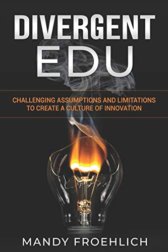 9781732248793: Divergent EDU: Challenging assumptions and limitations to create a culture of innovation