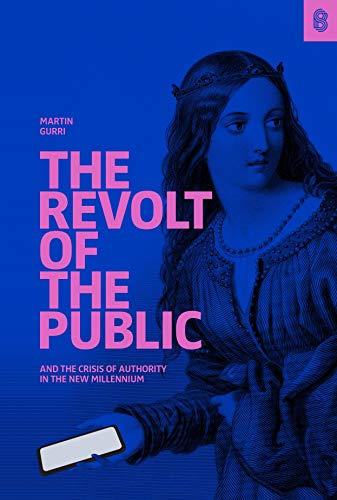 9781732265141: The Revolt of The Public and the Crisis of Authority in the New Millennium