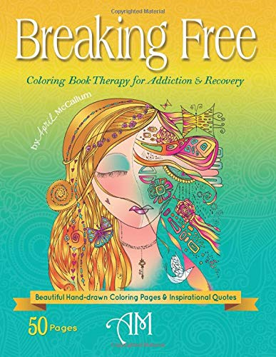 9781732575219: Breaking Free: Coloring Book Therapy for Addiction & Recovery