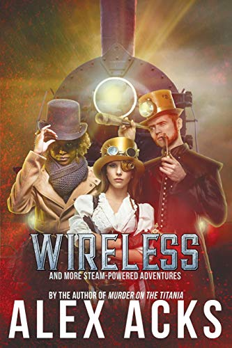 9781732583344: Wireless and More Steam-Powered Adventures (Adventures of the Valiant Captain Ramos)