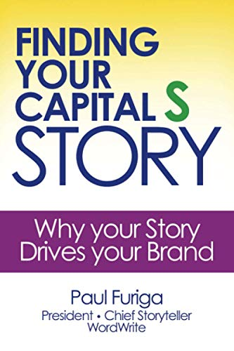 9781733032209: Finding Your Capital S Story: Why your Story Drives your Brand