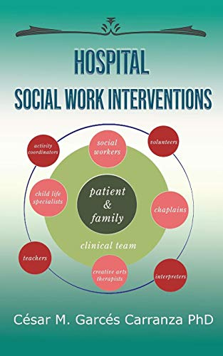 Hospital Social Work Interventions (Paperback): Cesar M Garces
