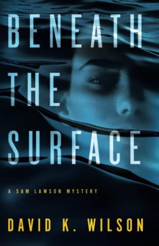 9781733345712: Beneath the Surface (A Sam Lawson Mystery)