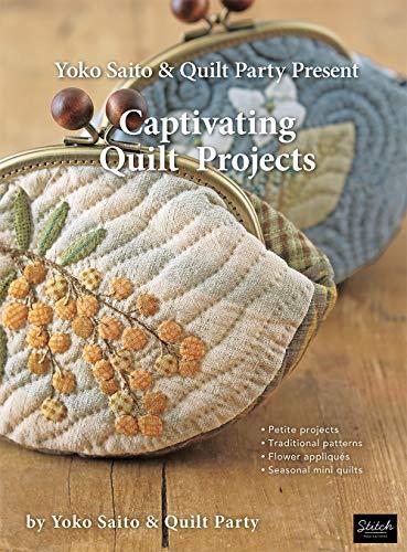 9781733397704: Yoko Saito & Quilt Party Present Captivating Quilt Projects