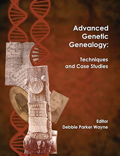 9781733694902: Advanced Genetic Genealogy: Techniques and Case Studies